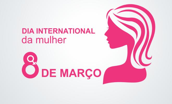 dia internacional da mulher 8 de marco